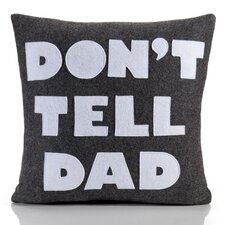 "<strong>Alexandra Ferguson</strong> ""Don't Tell Dad"" Decorative Pillow"