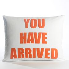You Have Arrived Decorative Throw Pillow