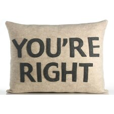 """You're Right"" Pillow"