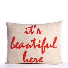 """It's Beautiful Here"" Pillow"