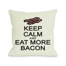 Keep Calm and Eat More Bacon Pillow