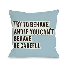 Try To Behave Pillow