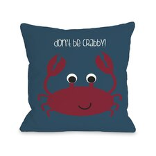 Don't Be Crabby Pillow