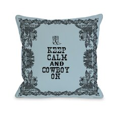 Keep Calm and Cowboy On Pillow
