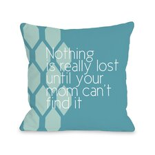 Nothing is Really Lost Pillow