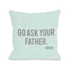 Go Ask Your Father Pillow