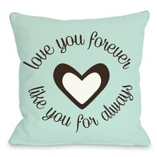 Love You Forever Like You For Always Pillow