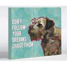 Doggy Decor Don't Follow Dreams Graphic Art on Canvas