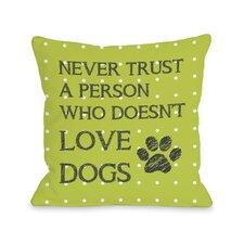 Doggy Décor Never Trust Mini Dots Pillow