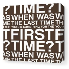 Stretched First Time Textual Art on Canvas