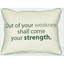 Thoughts for the Day Out of Your Weakness Indoor / Outdoor Pillow