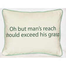 Thoughts for the Day Man's Reach Indoor / Outdoor Pillow