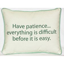 <strong>Betsy Drake Interiors</strong> Thoughts for the Day Have Patience Indoor / Outdoor Pillow
