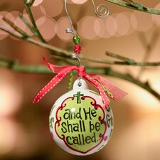 He Shall Be Called Ball Ornament