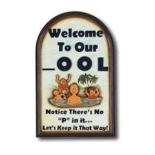 """Welcome To Our Pool"" Outdoor Sign"