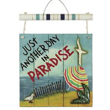 """Just Another Day in Paradise"" Wall Décor"