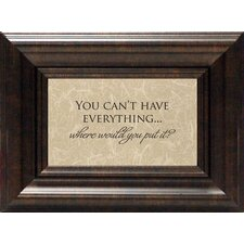 You Can't Have Everything? Print Art