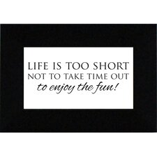 Life Is Too Short Print Art