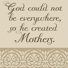 God Could Not Be... Mothers Textual Art on Canvas