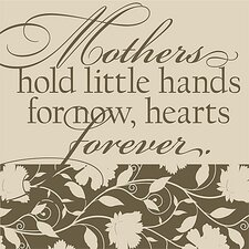 Mothers Hold Little Hands... Mothers Textual Art on Canvas