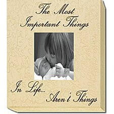 The Most Important Things in Life... Home Frame