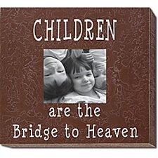 Children Are The Bridge To Heaven Picture Frame