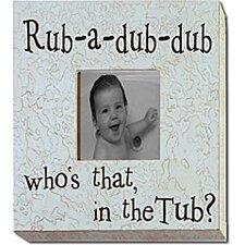 Rub-a-Dub-Dub...Picture Frame