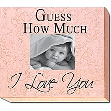 Guess How Much I Love You Picture Frame