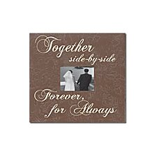 Together Side-By-Side Forever... Home Frame