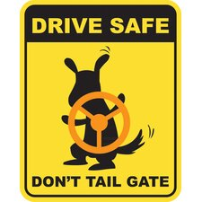Drive Safe Don't Tail Gate Car Magnet