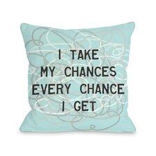 Take My Chances Pillow