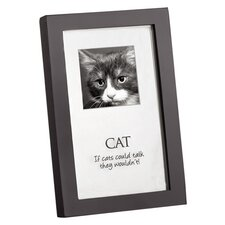 "Home ""If Cats Could Talk They Wouldn't"" Picture Frame"