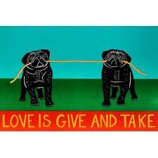 Love Is Give and Take Pugs Canvas Print Wall Art