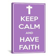 Keep Calm and Have Faith Textual Art on Canvas