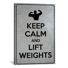 Keep Calm and Lift Weights Textual Art on Canvas
