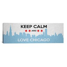 Keep Calm and Love Chicago Textual Art on Canvas