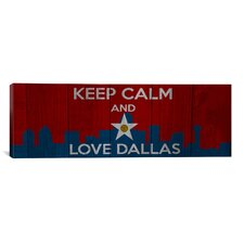 Keep Calm and Love Dallas Textual Art on Canvas