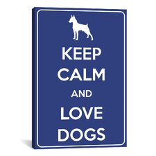 Keep Calm and Love Dogs Textual Art on Canvas