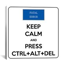 Keep Calm and Press Ctrl Alt Del Textual Art on Canvas