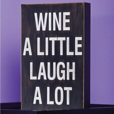 Plock 'Wine a Little' Textual Art Plaque