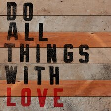 Do All Things With Love Reclaimed Wood - Douglas Fir Art
