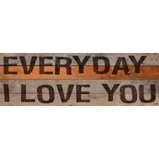 Everyday I Love You Stencil Textual Art Plaque