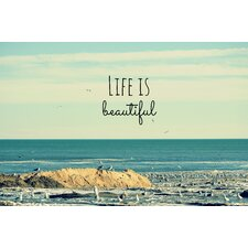 'Life is Beautiful' by Robin Dickinson Graphic Art on Canvas