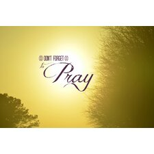 'Don't Foreget to Pray' by Robin Dickinson Graphic Art on Canvas