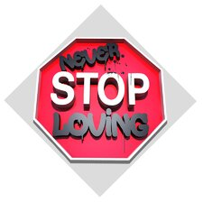 """Never Stop Loving"" Textual Art on Canvas"