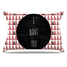 I Want You Pillowcase