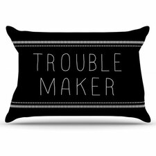 Trouble Maker Pillowcase