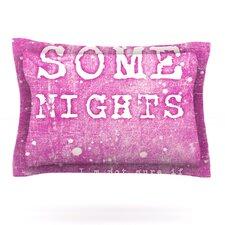 Some Nights by Monika Strigel Cotton Pillow Sham