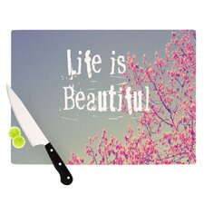 Life Is Beautiful Cutting Board