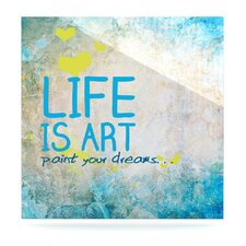 Life Is Art by Original Graphic Art Plaque